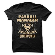 PAYROLL MANAGER Superpower T-Shirts, Hoodies. BUY IT NOW ==► Funny Tee Shirts