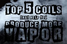 produce more vapor
