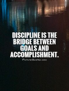 Discipline is the bridge between goals and accomplishment. Discipline quotes on… Joy Quotes, Hurt Quotes, Smile Quotes, Motivational Quotes, Funny Quotes, Inspirational Quotes, Heartbreak Quotes, Weird Quotes, Qoutes