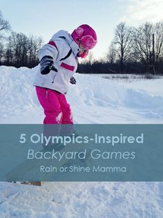 5 Olympics-Inspired Backyard Games for Winter - Rain or Shine Mamma