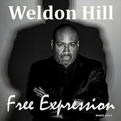 Weldon Hill - Free Expression