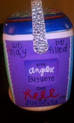 "Pi Phi cooler- ""We may be filled with angels, but we're one hell of a sorority!"" #piphi #pibetaphi"