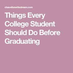 Things Every College Student Should Do Before Graduating