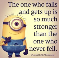 The one who falls and gets up is ...