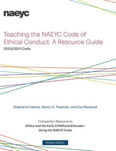 Full of engaging, effective ways to introduce the NAEYC Code of Ethical Conduct and explore real-life, challenging ethical issues that face early childhood educators. Includes tools and techniques that the authors developed through their extensive experience teaching about ethics and the NAEYC Code.  Companion resource to Ethics and the Early Childhood Educator: Using the NAEYC Code, Second Edition.