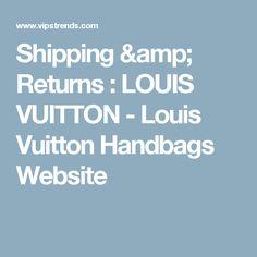 Shipping & Returns : LOUIS VUITTON - Louis Vuitton Handbags Website