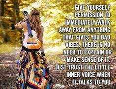Give yourself permission to immediately walk away from anything that gives you bad vibes. There's no need to explain or make sense of it. Just trust the little inner voice when it talks to you.