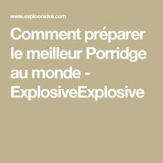 Comment préparer le meilleur Porridge au monde - ExplosiveExplosive