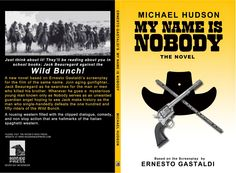 RAVEN'S HEAD PRESS:   Ernesto Gastaldi's MY NAME IS NOBODY The Novel b... My Name Is Nobody, Michael Hudson, The Wild Bunch, Raven, Novels, Film, Reading, Books, Movie
