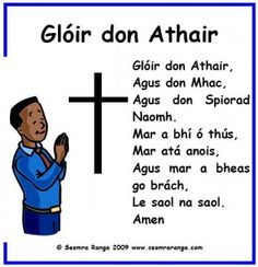Glóir don Athair Gaelic Irish, Irish Prayer, Irish Toasts, Gaelic Words, Moving To Ireland, Irish Mythology, Christian Meditation, English Phonics, Irish Language