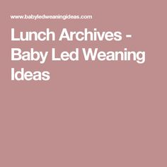 Lunch Archives - Baby Led Weaning Ideas