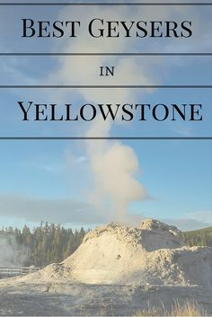 Why Old Faithful Is Not the Best Geyser in Yellowstone?