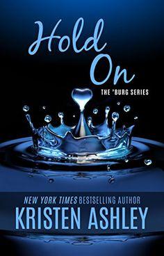 Hold On (The 'Burg Series Book 6) by Kristen Ashley http://www.amazon.com/dp/B00YUR6BUM/ref=cm_sw_r_pi_dp_RVYGvb1MDBN58