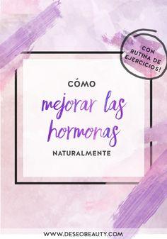 mejorar las hormonas naturalmente Deseo Beauty Pedro Rivera