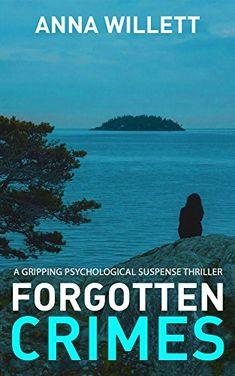 FORGOTTEN CRIMES: a gripping psychological suspense thriller by [Willett, Anna]