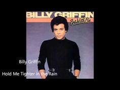Billy Griffin / Hold Me Tighter in the Rain