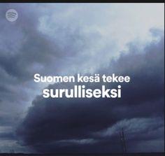 Spotify on julkaissut soittolistan Suomen kesää varten. Sentään jotkut puhuvat asioista niiden oikeilla nimillä.https://open.spotify.com/user/spotify/playlist/37i9dQZF1DWTOCBzn7v6JZ #lottovoittosyntyäsuomeen