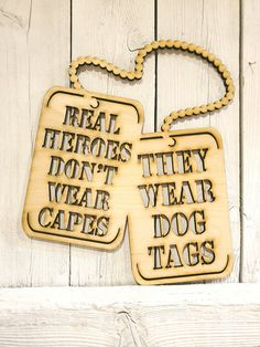 Real Heroes Don't Wear Capes They Wear Dog Tags - laser wood cut sign wall decor unfinished gift wreath military army navy marines Laser Cut Wood, Laser Cutting, Dog Tags Military, Real Hero, White Paneling, Metal Tins, Bars For Home, Capes, Wall Signs