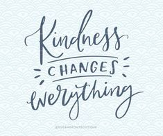 SVG Cuttable Vector - Kindness changes everything. Print or Cricut Explore and more. Brush Lettering, Hand Lettering, Lettering Guide, Sign Quotes, Motivational Quotes, Quote Of The Week, Journal Quotes, Calligraphy Quotes, Calligraphy Letters