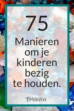 75 manieren om je kinderen bezig te houden. BMelloW.nl