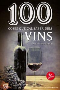 100 coses que cal saber dels vins. Àngel García Petit. Dona una visió oberta i desmitificadora del mon del vi, aleshores que ens marca les particularitats esencials d'aquest company d'aventures alimentàries.