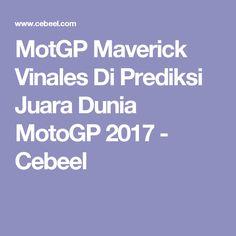 MotGP Maverick Vinales Di Prediksi Juara Dunia MotoGP 2017 - Cebeel