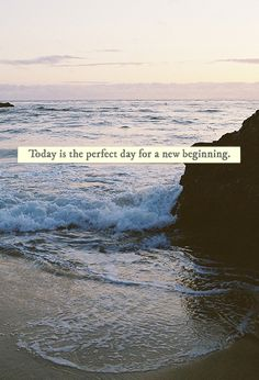 today is the perfect day for a #new beginning
