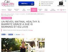 Clic bien être - Août 2015 http://www.clicbienetre.com/feminin/voyages/reveil-matinal-healthy-a-biarritz-grace-a-she-is-morning-et-eq-love-6668