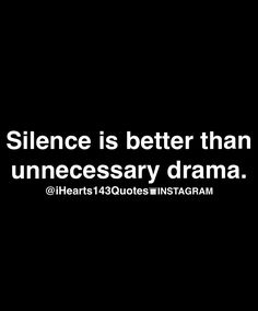 Absolutely! Drama is a waste of energy!