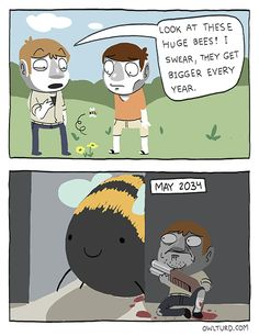 This actually made me laugh out loud! AAAH! The bees!