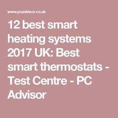 12 best smart heating systems 2017 UK: Best smart thermostats - Test Centre - PC Advisor