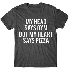 Metallic Gold Print My Head Says Gym but My Heart Says Pizza Womens... ($15) ❤ liked on Polyvore featuring tops, black, t-shirts and women's clothing