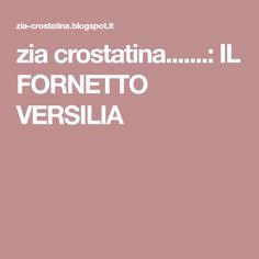 zia crostatina.......: IL FORNETTO VERSILIA