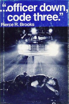 ...officer down, code three. A collection of stories about the simple mistakes that can be made in Law Enforcement that will get you killed. :(((