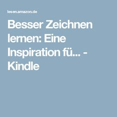 Besser Zeichnen lernen: Eine Inspiration fü... - Kindle