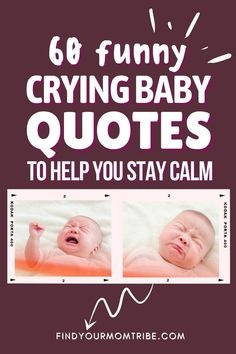 A crying baby is something that all new parents will experience. Here is a collection of quotes that will help you through this! Newborn Baby Quotes, Cute Baby Quotes, Baby Girl Quotes, Funny Crying Baby, Funny Babies, Cute Babies, Second Baby, First Baby, Baby Captions