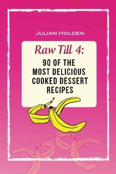 Raw Till 4 90 of the Most Delicious Cooked Deserts Vegan Raw Vegan Plant Based Whole Food RT4 Recipe Book Volume 2 * To view further for this item, visit the image link. (Note:Amazon affiliate link)