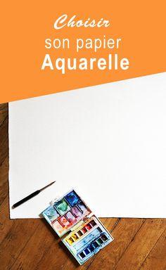Papier aquarelle : informations et conseils pour bien choisir votre papier