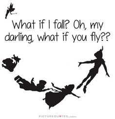 What If I Fall? Oh, But My Darling, What If You Fly Quote ...