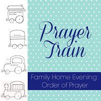 """Family Home Evening lesson teaching children the order of prayer. Prayer Train. """"I Can Pray to Heavenly Father"""""""