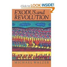 Exodus and Revolution by Michael Walzer