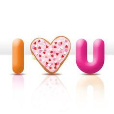 Dunkin Donut # Valentine# I love you