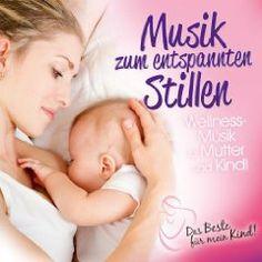 Musik zum entspannten Stillen: Das Beste für mein Kind!