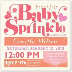 Throw a 'Baby Sprinkle' Baby Shower...use sprinkles for decor, on the desserts, and on tablescapes.