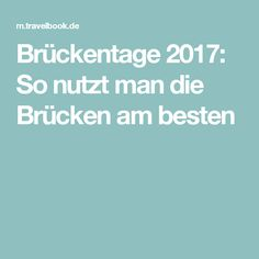 Brückentage 2017: So nutzt man die Brücken am besten