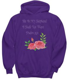 Psalm 23:1 I Shall Not Want Hoodie Sweatshirt