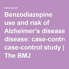 Benzodiazepine use and risk of Alzheimer's disease: case-control study | The BMJ