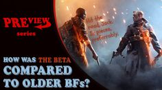 Battlefield 1 through the eyes of a BF3 and BF:Bad Company 2 enthusiast!