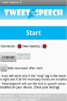 Tweetospeech Tweet to speech v3.0 apk  Requirements: Android 1.1+  Overview: Listen to your tweets when you cannot read them.