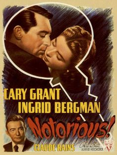 Notorious, one of my very favorites.. Great cast, Great performances
